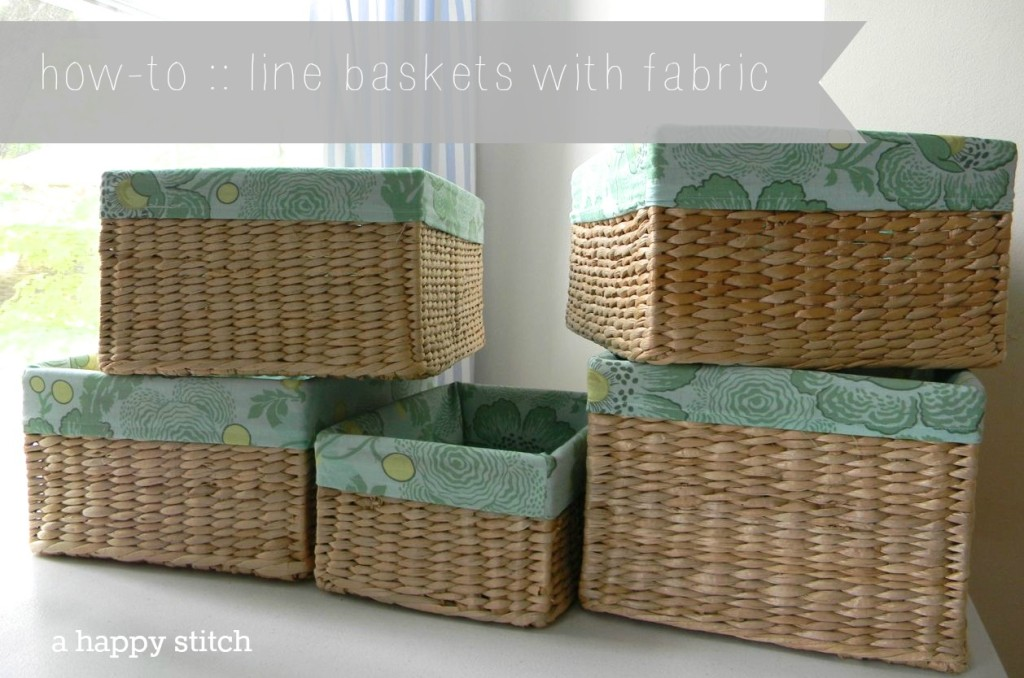 lining baskets with fabric how - to from a happy stitch