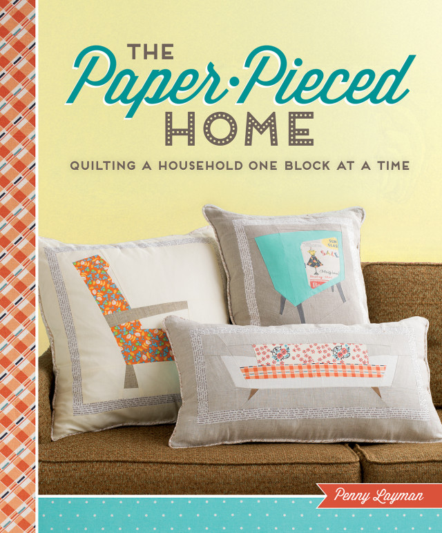 The Paper-Pieced Home by Penny Layman