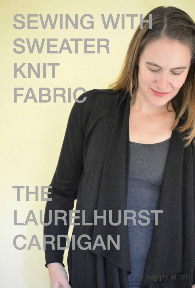 Sewing with sweater knit fabric - The Laurelhurst Cardigan